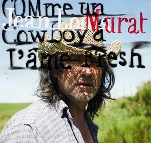 Comme un cowboy à l'âme fresh – extrait de Le cours ordinaire des choses – 2010