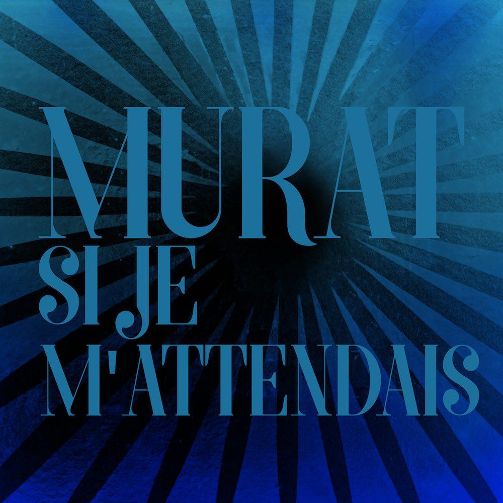 Si Je M'Attendais - Jean-Louis Murat